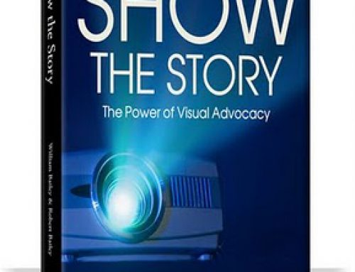 NEW VISUAL PERSUASION BOOK – SHOW THE STORY – AND CROSS-EXAMINATION